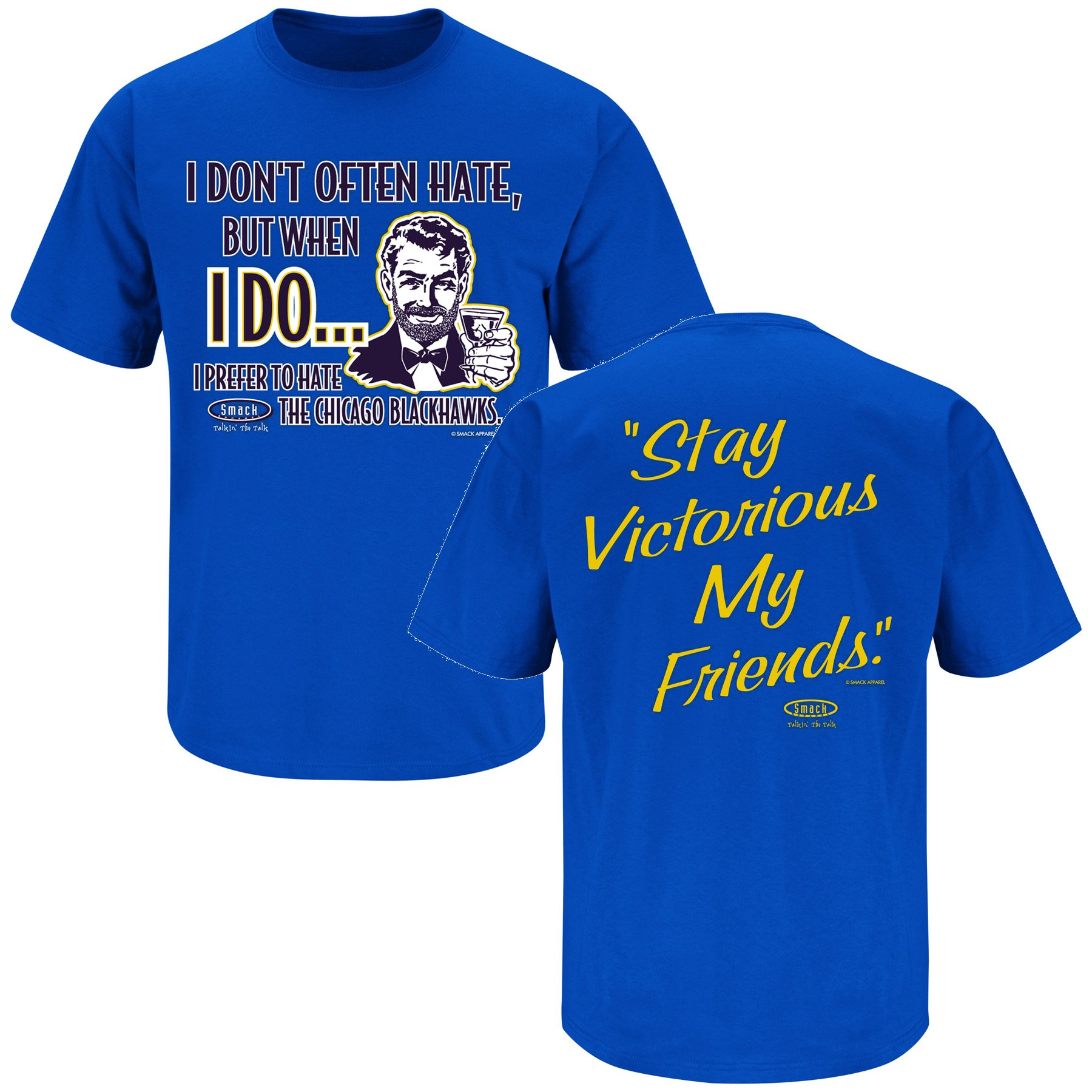 Smack Apparel St. Louis Hockey Fans. Stay Victorious (Anti-Chicago) I Don't Often Hate Blue T-Shirt (S-5X)