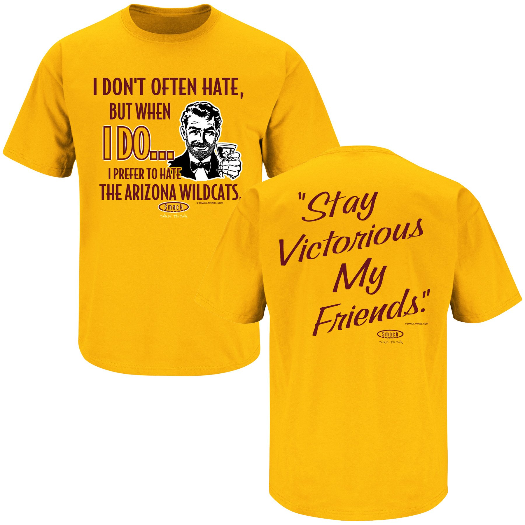 Smack Apparel Arizona State Football Fans. Stay Victorious (Anti-Wildcats) Gold T-Shirt (Sm-5X)