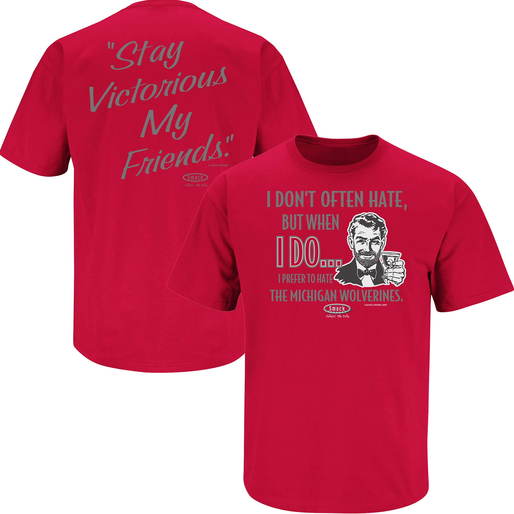 Smack Apparel Ohio State Football Fans. Stay Victorious. I Don't Often Hate (Anti- Michigan) Red T-Shirt (Sm-5X)