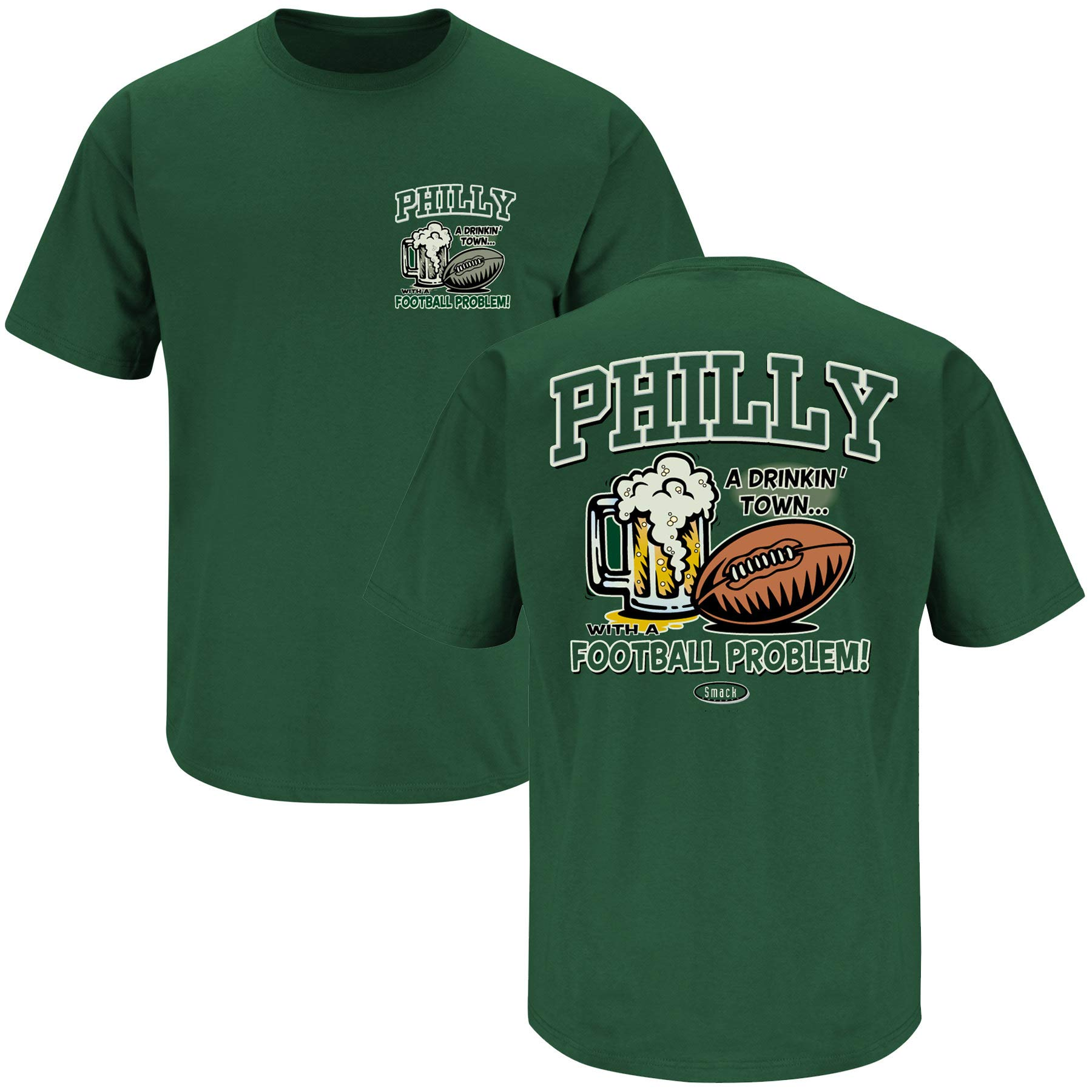 Smack Apparel Philadelphia Football Fans. Philly Drinking Town with a Football Problem Green T-Shirt (Sm-5X)